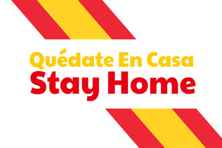 Self quarantine and and social distancing concept. Inscription Stay Home in Spanish. Flag of Spain. COVID-19 coronavirus. Template for background, banner, poster. Vector EPS10 illustration