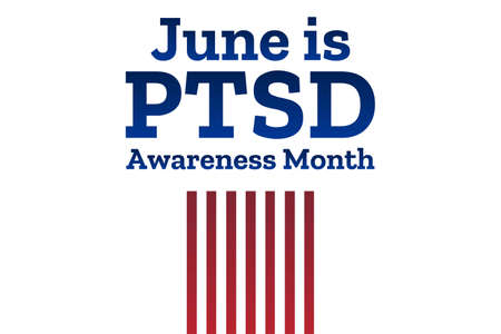 National PTSD Awareness Month concept. June. Template for background, banner, card, poster with text inscription. Vector EPS10 illustration.