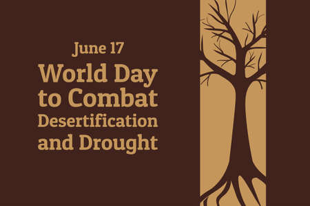 The World Day to Combat Desertification and Drought. June 17. Holiday concept. Template for background, banner, card, poster with text inscription. Vector EPS10 illustration.