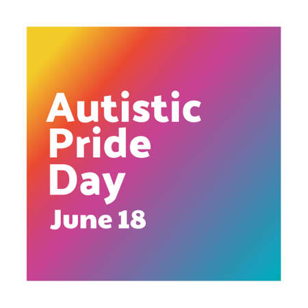 Autistic Pride Day. June 18. Holiday concept. Template for background, banner, card, poster with text inscription. Vector EPS10 illustration.