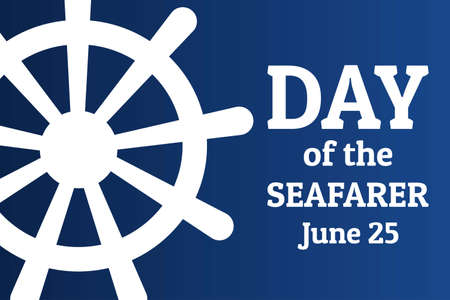 Day of the Seafarer. June 25. Holiday concept. Template for background, banner, card, poster with text inscription.