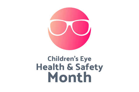 August is Childrens Eye Health and Safety Month. Holiday concept. Template for background, banner, card, poster with text inscription. Vector EPS10 illustration.