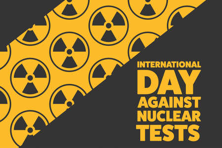 International Day against Nuclear Tests. August 29. Holiday concept. Template for background, banner, card, poster with text inscription.