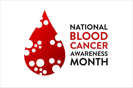 September is National Blood Cancer Awareness Month. Template for background, banner, card, poster with text inscription. Vector illustration.