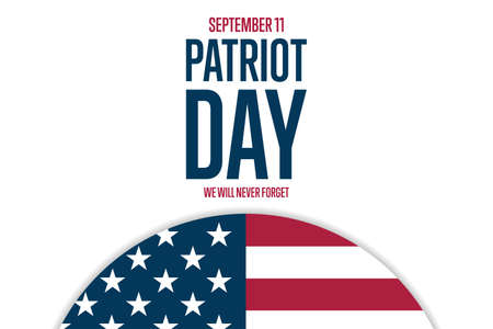 Patriot Day. September 11. Template for background, banner, card, poster with text inscription.