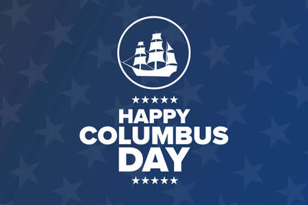 Columbus Day. Holiday concept. Template for background, banner, card, poster with text inscription. Vector EPS10 illustration.