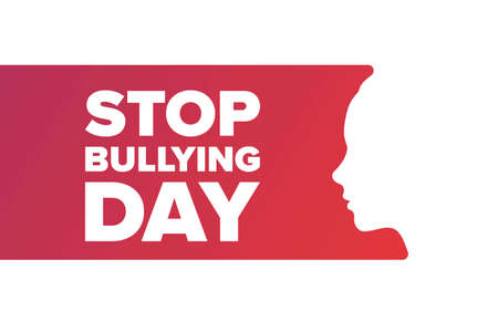 National Stop Bullying Day. Holiday concept. Template for background, banner, card, poster with text inscription. Ilustração
