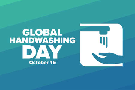 Global Handwashing Day. October 15. Holiday concept. Template for background, banner, card, poster with text inscription.