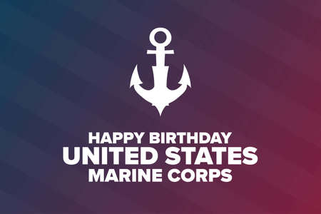 Happy Birthday United States Marine Corps. November 10. Holiday concept. Template for background, banner, card, poster with text inscription.