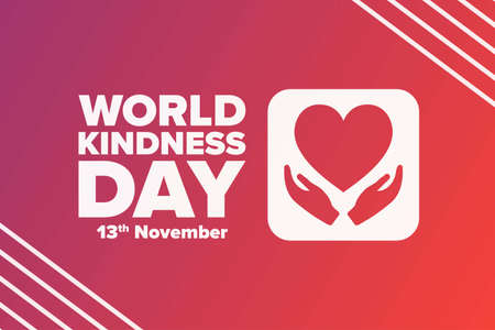 World Kindness Day. November 13. Holiday concept. Template for background, banner, card, poster with text inscription. Illusztráció