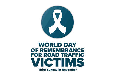 World Day of Remembrance for Road Traffic Victims. Third Sunday in November. Holiday concept.
