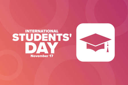International Students Day. November 17. Holiday concept. Template for background, banner, card, poster with text inscription. Vector EPS10 illustration.