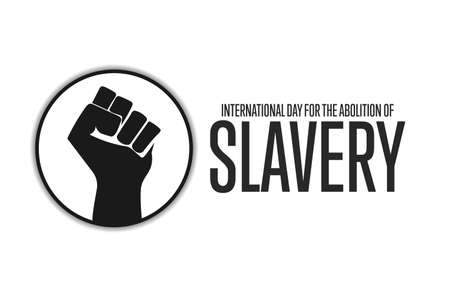 International Day for the Abolition of Slavery. December 2. Holiday concept.