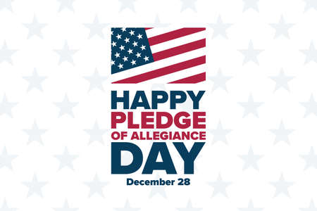 Pledge of Allegiance Day. December 28. Holiday concept. Template for background, banner, card, poster with text inscription. Vector illustration.
