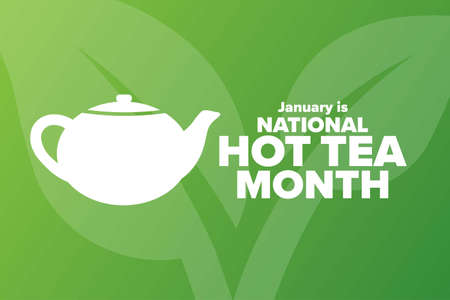 January is National Hot Tea Month. Holiday concept. Template for background, banner, card, poster with text inscription. Vector illustration.