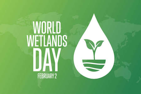 World Wetlands Day. February 2. Holiday concept.