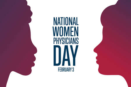 National Women Physicians Day. February 3. Holiday concept. Template for background, banner, card, poster with text inscription.