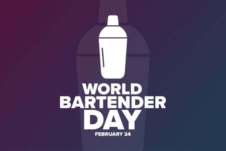 World Bartender Day. February 24. Holiday concept. Template for background, banner, card, poster with text inscription.