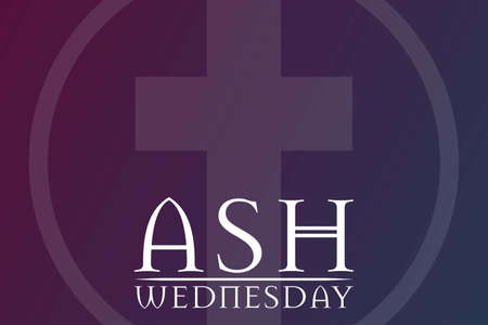 Ash Wednesday. Holiday concept. Template for background, banner, card, poster with text inscription.