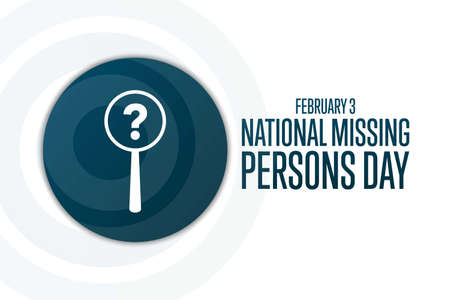 National Missing Persons Day. February 3. Holiday concept. Template for background, banner, card, poster with text inscription. Ilustração