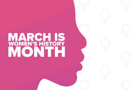 March is National Women's History Month. Holiday concept. Template for background, banner, card, poster with text inscription. Vector illustration.