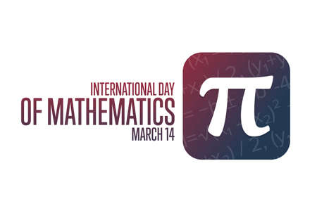 International Day of Mathematics. March 14. Holiday concept. Template for background, banner, card, poster with text inscription. Vector EPS10 illustration.