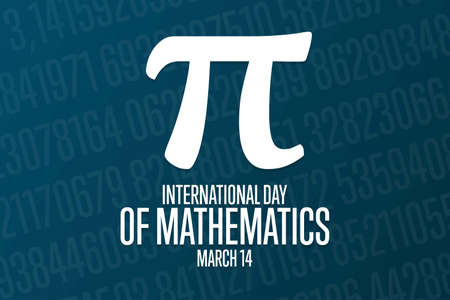 International Day of Mathematics. March 14. Holiday concept. Template for background, banner, card, poster with text inscription. Vector illustration.