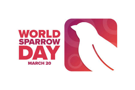 World Sparrow Day. March 20. Holiday concept. Template for background, banner, card, poster with text inscription. Vector EPS10 illustration.