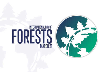 International Day of Forests. March 21. Holiday concept. Template for background, banner, card, poster with text inscription. Vector EPS10 illustration.