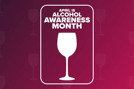 April is National Alcohol Awareness Month. Holiday concept. Template for background, banner, card, poster with text inscription.
