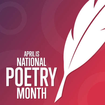 April is National Poetry Month. Holiday concept. Template for background, banner, card, poster with text inscription.