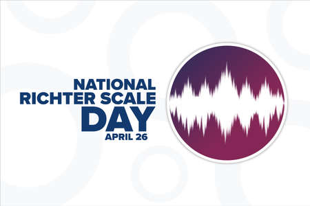 National Richter Scale Day. April 26. Holiday concept. Template for background, banner, card, poster with text inscription. Vector EPS10 illustration.