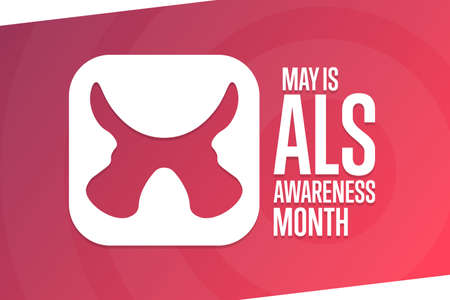 May is ALS Awareness Month. Holiday concept. Template for background, banner, card, poster with text inscription. Vector EPS10 illustration.