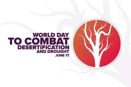World Day to Combat Desertification and Drought. June 17. Holiday concept. Template for background, banner, card, poster with text inscription. Vector Illustration