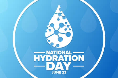 National Hydration Day. June 23. Holiday concept. Template for background, banner, card, poster with text inscription.