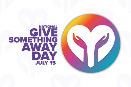 National Give Something Away Day. July 15. Holiday concept. Template for background, banner, card, poster with text inscription. Vector EPS10 illustration. Ilustración de vector