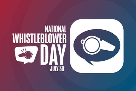 National Whistleblower Day. July 30. Holiday concept. Template for background, banner, card, poster with text inscription. Vector EPS10 illustration.