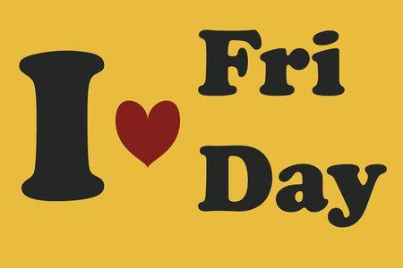 week end: i love friday
