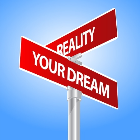 reality: Your dream, reality sign