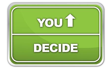 You, Decide Stock Photo - 14665515