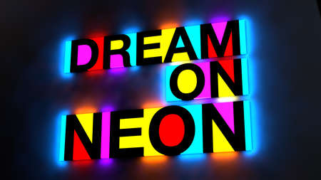 pink and black: 3d illustration of the colorful and glowing lettering of the words dream on neon