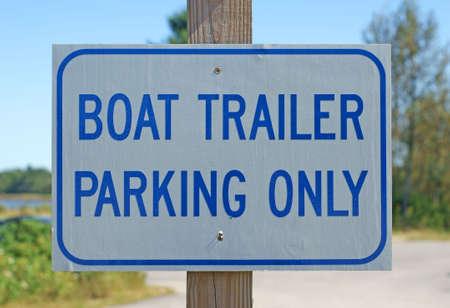 boat trailer: Boat trailer parking only sign