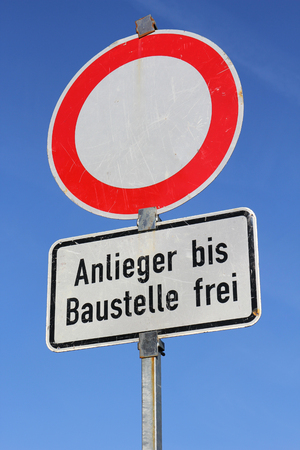 German road sign: no verhicles - access to Neighbouring construction site allowed