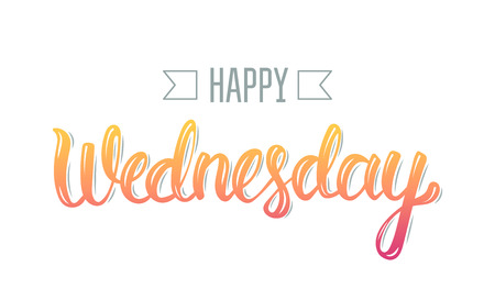 wednesday: Happy wednesday. Trendy hand lettering quote, fashion graphics, art print for posters and greeting cards design. Calligraphic isolated quote in colorful ink. Vector illustration