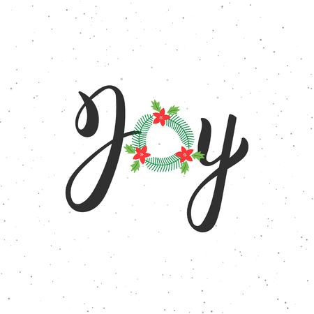 Joy hand written modern brush lettering inscription. Lettering Noel text with Christmas wreath. Holiday design, art print for posters, greeting cards design.  illustration