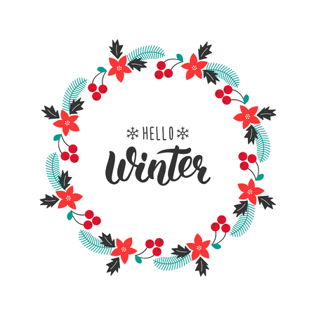 Hello Winter. Trendy handwriting quote with greeting wreath with rowanberry,fir branches, poinsettia for Christmas cards, invitations, print and winter design.  illustration