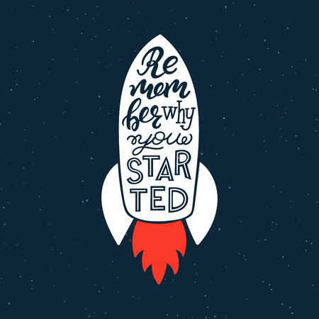 Remember why you started. Modern hand lettering quote, fashion graphics, art print design. Vector illustration