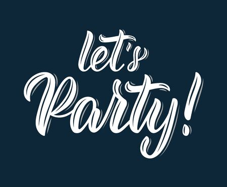 Let's Party. Modern calligraphy inscription in white ink. Vector illustration