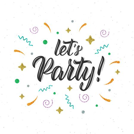 Let's Party. Trendy hand lettering quote with glitter decorative elements. Vector illustration Vettoriali