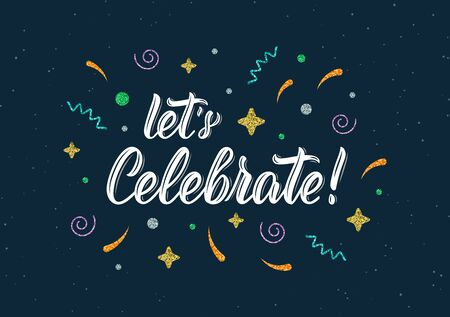 Let's Celebrate. Moder calligraphic inscription with glitter decorative elements. Vector illustration Archivio Fotografico - 137834356